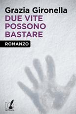 Due-vite-possono-bastare-Grazia-Gironella